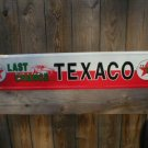 LAST CHANCE TEXACO PIT ROAD TIN SIGN METAL ADV SIGNS T
