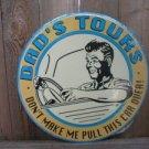 DAD'S TOURS TIN SIGN METAL ADV AD SIGNS D