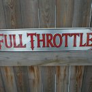 FULL THROTTLE ALUMINUM SIGN METAL RETRO ADV SIGNS T