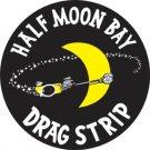 HALF MOON BAY DRAG STRIP SIGN RETRO STEEL SIGNPAST SIGNS