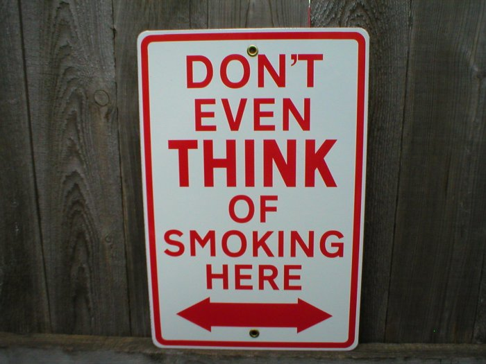 DON'T EVEN THINK OF SMOKING PORCELAIN-COATED SIGN S