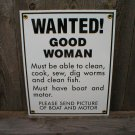 WANTED GOOD WOMAN BOAT & MOTOR PORCELAIN-COATED SIGN T