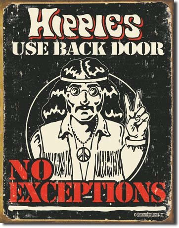 HIPPIES USE BACK DOOR TIN ADV RETRO METAL SIGN