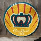 CROWN ROYAL 1939 ROUND SIGN METAL ADV SIGNS C