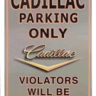 CADILLAC PARKING ONLY SIGN ALUMINUM