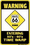 ROUTE 66 TIME WARP ZONE METAL SIGN
