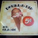 DOUBLE DIP ICE CREAM METAL SIGN