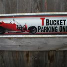 T BUCKET METAL PARKING ONLY SIGN