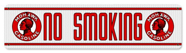 MOHAWK GASOLINE NO SMOKING TIN SIGN 24 GAUGE