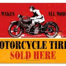 MOTORCYCLE TIRES AND TUBES TIN SIGN 24 GAUGE