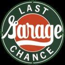 LAST CHANCE GARAGE PORCELAIN COATED SIGN