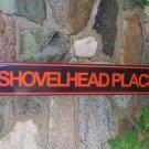 SHOVELHEADPLACE TIN SIGN