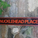 KNUCKLEHEADPLACE TIN SIGN