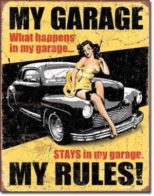 MY GARAGE MY RULES TIN SIGN