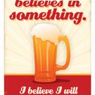 EVERYBODY BELIEVES IN SOMETHING PUB BAR TAVERN SIGN