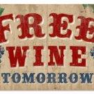 Free Wine Tomorrow Pub Bar HEAVY METAL SIGN