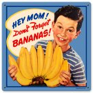 Don't Forget Bananas kitchen CAFE HEAVY METAL SIGN