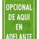 Ropa Opcional de Aqui en Adelante Sign Clothing Optional