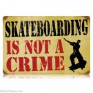 Skateboarding Is Not A Crime HEAVY METAL SIGN