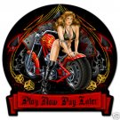 Play Now Pay Later HEAVY METAL MOTORYCLE SIGN red