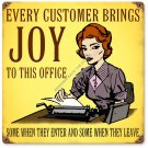 Every Customer Brings Joy To Office Heavy Metal Sign