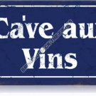 CAVE AUX VINS WINE CELLAR Heavy Metal Sign