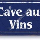CAVE AUX VINS WINE CELLAR Heavy Metal Sign