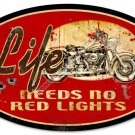 Life Needs No Red Lights HEAVY METAL SIGN