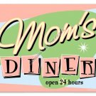 MOM'S DINER OPEN 24 HOURS HEAVY METAL SIGN
