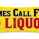 HARD TIMES CALL FOR LIQUOR HEAVY METAL SIGN