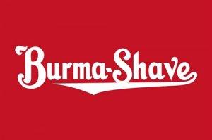 "BURMA SHAVE HEAVY STEEL BAKED ENAMEL SIGN 25.5"""