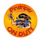 PINSTRIPER ON DUTY HEAVY ROUND METAL SIGN