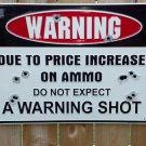 WARNING SHOT AMMO PRICE large aluminum METAL SIGN HOME GARAGE DECOR