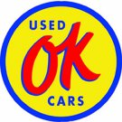 OK USED CARS ROUND METAL SIGN 18""