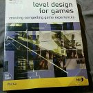 Level Design for Games Creating Compelling Game Experiences by Phil Co with CD