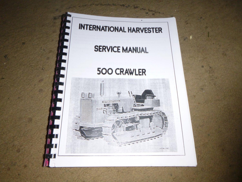 International Harvester 500 Crawler Service Manual