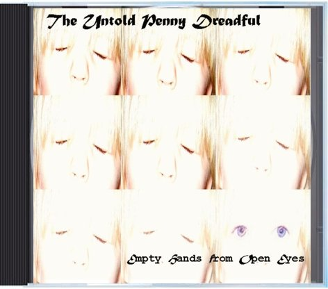 The Untold Penny Dreadful */*/* Empty Hands from Open Eyes