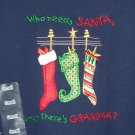 Christmas Sweatshirt Who Needs Santa When There Grandma Ladies Size Small New