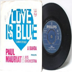 "PAUL MAURIAT Love Is Blue PHILLIPS INTERNATIONAL 7"" 45 RPM PS"