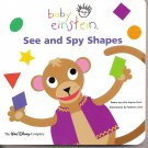 BABY EINSTEIN Board Book ~ See & Spy Shapes
