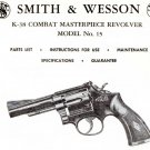 Smith & Wesson Model 15 K-38 Combat Revolver - Parts, Use & Maintenance Manual