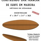 Building Wooden Surfboards - Shortboard 6' Ebook/Tutorial/Download/Plans