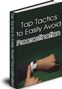 Top Tactics to Easily Avoid PROCRASTINATION