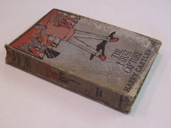 1900 The First Capture Book  Harry Castlemon