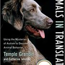Animals in Translation: Using the Mysteries of Autism to Decode Animal Behavior Ebook