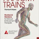 Anatomy Trains: Myofascial Meridians for Manual and Movement Therapists 3rd Edition Ebook