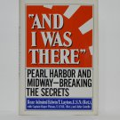And I Was There By Admiral Edwin T. Layton U.S.N (Ret) Hard Cover