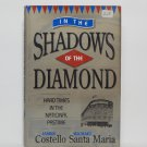 In The Shadows of the Diamond by James Costello, Michael Santa Maria Hard Cover