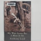My War Gone By I Miss It So by Anthony Loyd Hard Cover