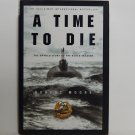 A Time To Die by Robert Moore Hard Cover